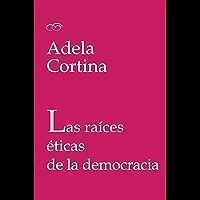 Las raíces éticas de la democracia (Spanish Edition)