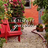 Intimate Garden: Spaces That Surround and Nourish