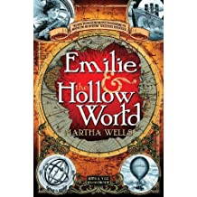 Emilie and the Hollow World (Strange Chemistry) by Martha Wells (2013) Paperback
