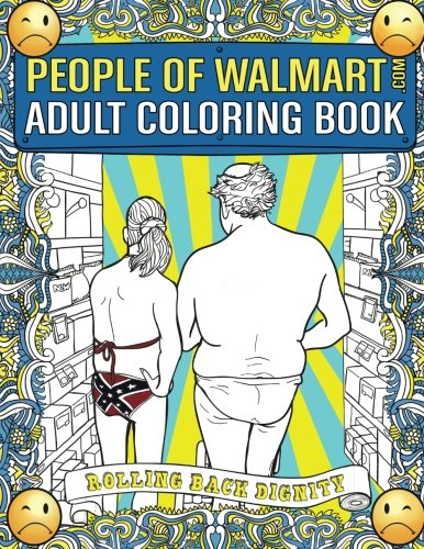 people-of-walmartcom-adult-coloring-book-rolling-back-dignity