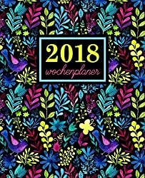 Wochenplaner: 2018 Wochenplaner : 19 X 23 Cm : Regenbogenfarbenes Blumenmuster Aus Wasserfarben: Volume 9 (Wochenkalender, Familienplaner, ... Tischkalender, Terminplaner & Tageskalender)