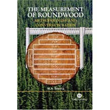 The Measurement of Roundwood: Methodologies And Conversion Ratios