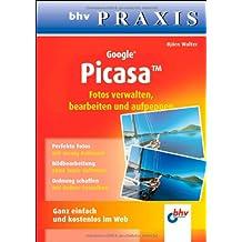 Google Picasa: Fotos verwalten, bearbeiten und aufpeppen (bhv Praxis)