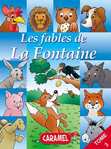 Le renard et les raisins et autres fables célèbres de la Fontaine: Livre illustré pour enfants (Les fables de la Fontaine t. 3)