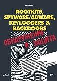 ROOTKITS, SPYWARE/ADWARE, KEYLOGGERS & BACKDOORS: Обнаружение и защита (Russian Edition)
