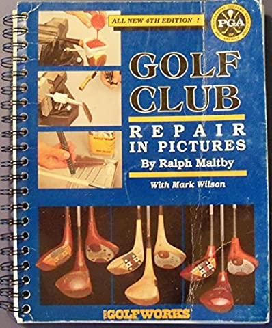Golf Club Repair in Pictures (Golf Club Repair)