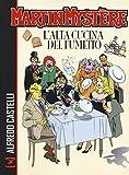 Scarica Libro Martin Mystere L alta cucina del fumetto (PDF,EPUB,MOBI) Online Italiano Gratis