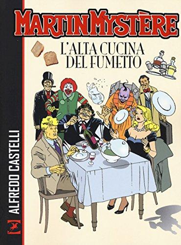 Martin Mystère. L'alta cucina del fumetto par Alfredo Castelli