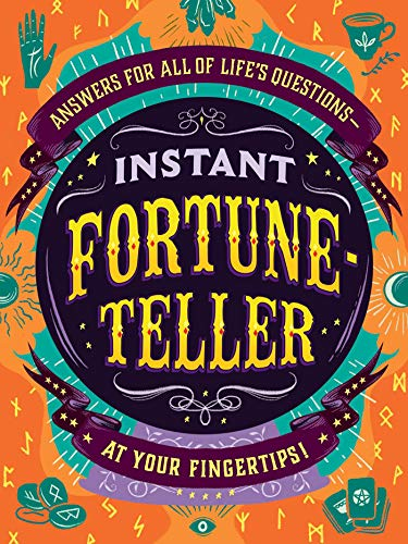 Instant Fortune-Teller: Answers for All of Life's Questions-at Your Fingertips! (English Edition)