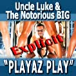 Playaz Play - Feat. Biggie Smalls, Pitbull, Ace Hood, Yungen, Casely, Billy Blue - Single Explicit