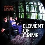 Songtexte von Element of Crime - Immer da wo du bist bin ich nie