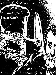 Grandad Miller, Serial Killer... and Friends