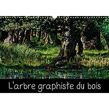 L'arbre graphiste du bois : L'arbre est le graphiste de la forêt et de l'intérieur de son bois. Calendrier mural A3 horizontal 2016