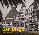 San Diego: Then and Now(r) by Nancy Hendrickson (2016-04-02)