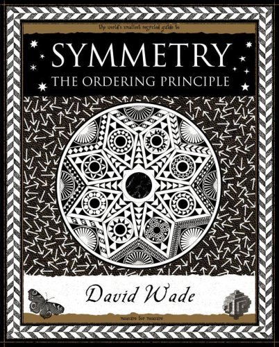 Symmetry: The Ordering Principle (Wooden Books Gift Book) by David Wade (2006-08-02)