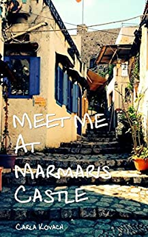 Meet Me at Marmaris Castle by [Kovach, Carla]