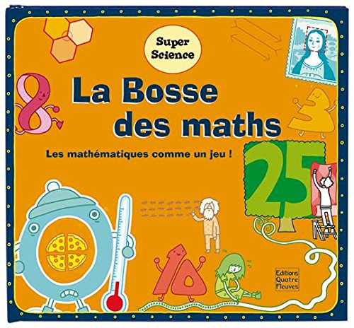 La Bosse des maths : Les mathématiques comme un jeu ! par Jonathan Litton