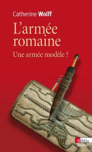 Descargar Libro L'armée romaine : Une armée modèle ? de Catherine Wolff