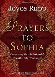 Prayers to Sophia: A Companion to The Star in My Heart by Joyce Rupp (2010-02-01)