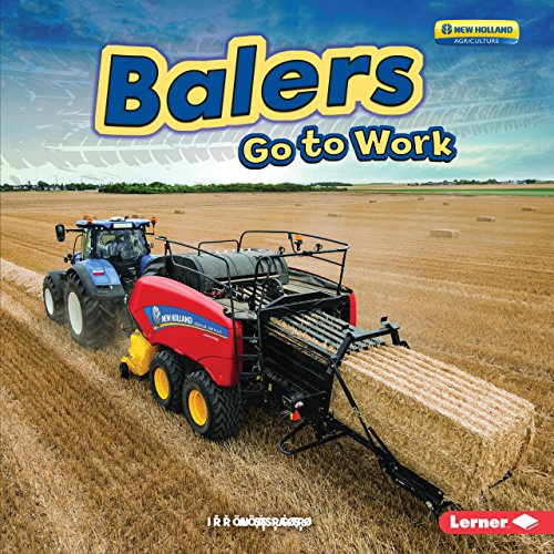 New Holland Bale (Balers Go to Work (Farm Machines at Work) (English Edition))