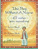 The Boy Without a Name / El niño sin nombre: English-Spanish Edition