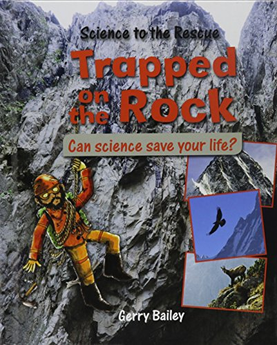 Trapped on the Rock (Science to the Rescue) -