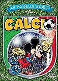 Scarica Libro Le piu belle storie Calcio (PDF,EPUB,MOBI) Online Italiano Gratis