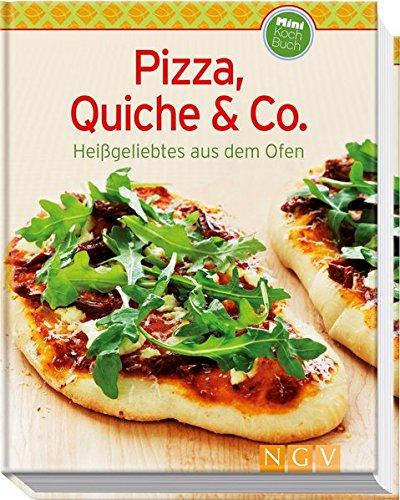 Pizza, Quiche & Co. (Minikochbuch): Heißgeliebtes aus dem Ofen (Kochen Pizza-ofen Buch)