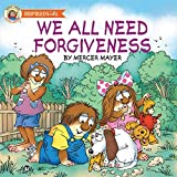 We All Need Forgiveness (Mercer Mayer's Little Critter)