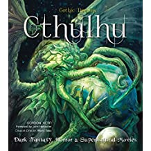Cthulhu: Dark Fantasy, Horror & Supernatural Movies (Gothic Dreams)