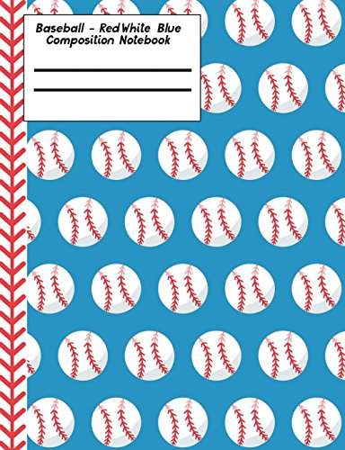 Baseball Red White Blue Composition Notebook - Blank: 150 Pages 7.44 x 9.69 Unlined Drawing Sketchbook Art Pages Paper Book School Teacher Student Game Player Coach Subject por Rengaw Creations