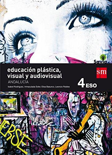 Educación plástica, visual y audiovisual 4 eso savia andalucía