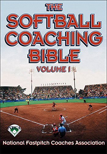 The Softball Coaching Bible, Volume I, The (The Coaching Bible Series) by National Fastpitch Coaches Association (2002-02-07) (Fastpitch Serie Softball)