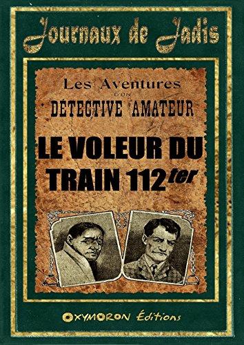 4 - Le Voleur du Train 112ter (Les Aventures d'un Détective Amateur) par Inconnu