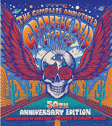 the-complete-annotated-grateful-dead-lyrics