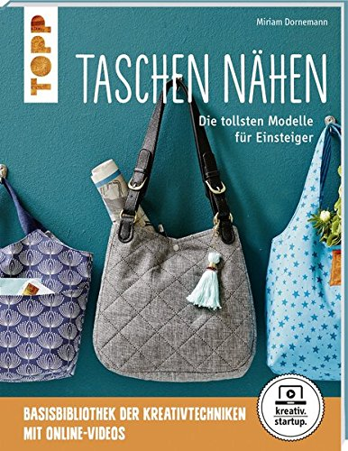 Taschen nähen (kreativ.startup.): Die tollsten Modelle für Einsteiger