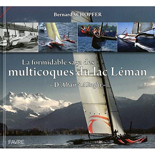 La formidable saga des multicoques du Lac Léman