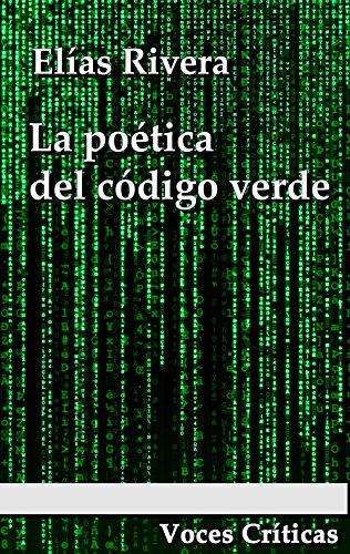 La poética del código verde (Voces Críticas nº 1) por Elias Rivera