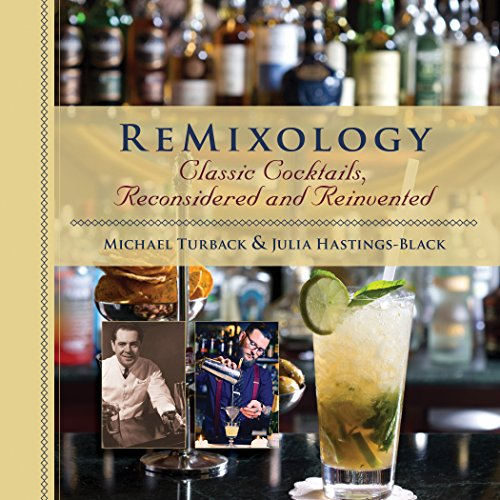ReMixology: Classic Cocktails, Reconsidered and Reinvented (English Edition)