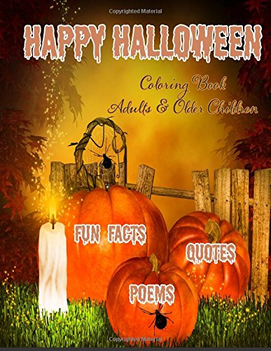 Happy Halloween Coloring Book:: Halloween Fun Facts & Inspirational Quotes; Adults & Older Children: Use Markers, Gel Pens, Colored Pencils, Crayons