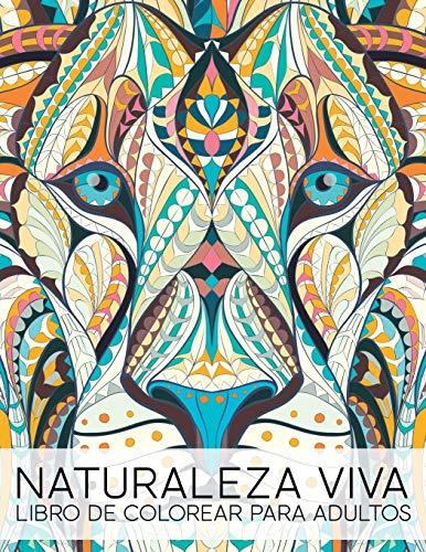 Naturaleza Viva: Libro De Colorear Para Adultos: Volume 1 por Papeterie Bleu