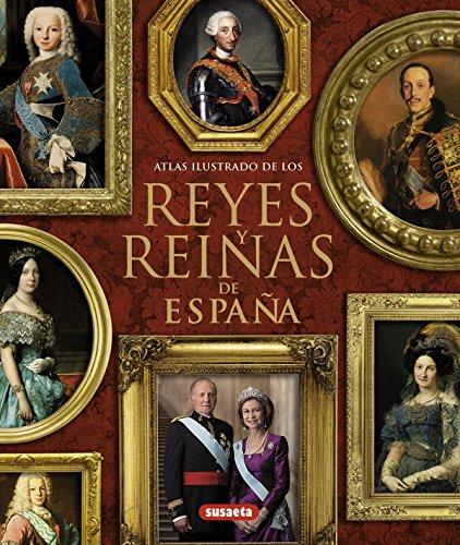 Reyes y reinas de España (Atlas Ilustrado) por María Pilar Queralt del Hierro