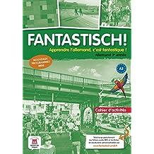 Fantastisch! 3e année (A2) - Cahier d'activités d'allemand