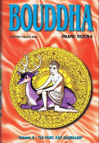 Bouddha, tome 5: Le Parc aux gazelles