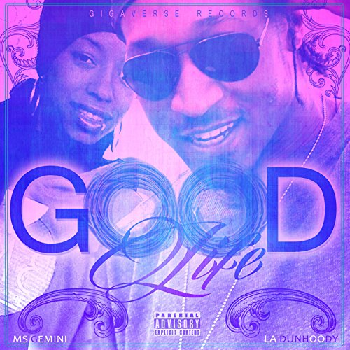Good Life [Explicit] (Gemini Amp)