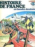 HISTOIRE DE FRANCE EN BANDES DESSINEES LAROUSSE [No 7] du 31/12/2099 - LA CHEVALERIE PHILIPPE LE BEL.