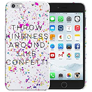 Theskinmantra Throw kindness around like confetti back cover for Apple iPhone 6S