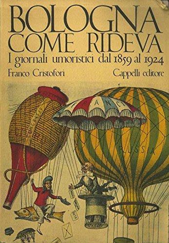 Bologna come rideva - I giornali umoristici dal 1859 al 1924