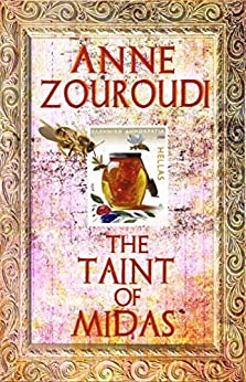 The Taint of Midas: Mystery meets mythology in the timeless landscapes of modern Greece (Mysteries of the Greek Detective Book 2) by [Zouroudi, Anne]