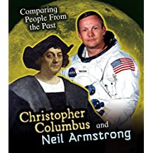Christopher Columbus and Neil Armstrong (Comparing People from the Past)